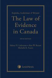 Sopinka, Lederman & Bryant - The Law of Evidence, 5th Edition cover