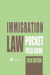 Immigration Law Pocket Field Guide, 2016 Edition + E-Book cover