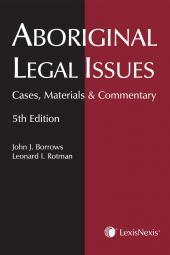 Aboriginal Legal Issues - Cases, Materials and Commentary, 5th Edition cover
