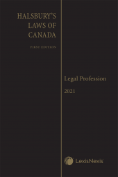 Halsbury's Laws of Canada – Legal Profession (2021 Reissue) cover