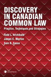 Discovery in Canadian Common Law: Practice, Techniques and Strategies cover