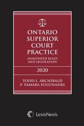 Ontario Superior Court Practice: Annotated Rules & Legislation, 2020 Edition + Annotated Small Claims Court Rules & Related Materials Volume + E-Book cover
