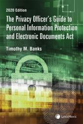 The Privacy Officer's Guide to Personal Information Protection and Electronic Documents Act, 2020 Edition  cover