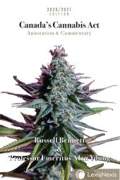 Canada's Cannabis Act: Annotation & Commentary, 2020/2021 Edition cover