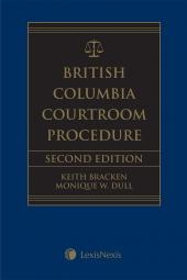 British Columbia Courtroom Procedure, 2nd Edition cover
