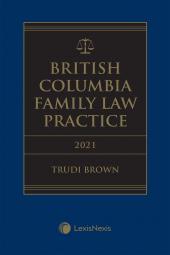 British Columbia Family Law Practice, 2021 Edition + E-Book cover