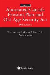 Annotated Canada Pension Plan and Old Age Security Act, 16th Edition, 2017 cover