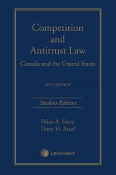 Competition and Antitrust Law – Canada and the United States, 5th Edition, Student Edition cover