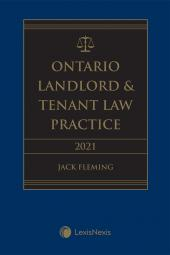 Ontario Landlord & Tenant Law Practice, 2021 Edition cover