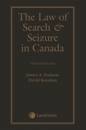 The Law of Search and Seizure in Canada, 12th Edition cover