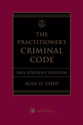 The Practitioner's Criminal Code, 2018 Edition – Student Edition + E-Book cover