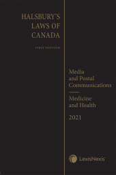 Halsbury's Laws of Canada – Media and Postal Communications (2021 Reissue) / Medicine and Health (2021 Reissue) cover
