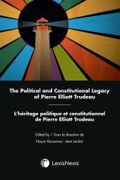 The Political and Constitutional Legacy of Pierre Elliott Trudeau / L'héritage politique et constitutionnel de Pierre Elliott Trudeau cover