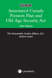 Annotated Canada Pension Plan and Old Age Security Act, 19th Edition, 2020/2021 cover