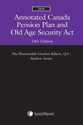 Annotated Canada Pension Plan and Old Age Security Act, 18th Edition, 2019 cover