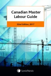 Canadian Master Labour Guide, 32nd Edition, 2017 cover
