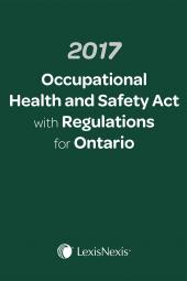 2017 Occupational Health and Safety Act with Regulations for Ontario + E-Book cover