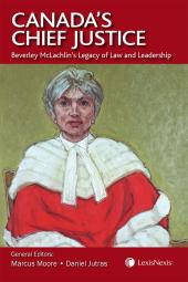Canada's Chief Justice: Beverley McLachlin's Legacy of Law and Leadership cover