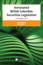 Annotated British Columbia Securities Legislation, 11th Edition, 2017 cover