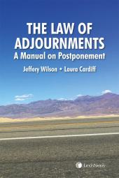 The Law of Adjournments: A Manual on Postponement cover