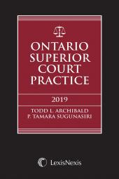 Ontario Superior Court Practice, 2019 Edition + Related Materials Volume + E-Book cover