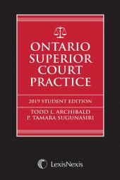 Ontario Superior Court Practice, 2019 Edition – Student Edition + Related Materials Volume + E-Book cover