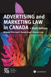Advertising and Marketing Law in Canada, 6th Edition cover