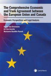 The Comprehensive Economic and Trade Agreement between the European Union and Canada: Economic Perspectives and Legal Analysis cover