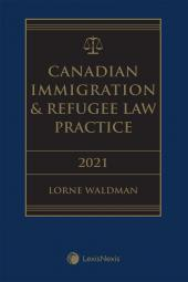 Canadian Immigration & Refugee Law Practice, 2021 Edition +  E-Book cover