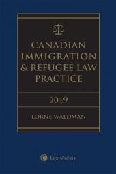 Canadian Immigration & Refugee Law Practice, 2019 Edition + E-Book cover