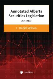 Annotated Alberta Securities Legislation, 2021 Edition cover