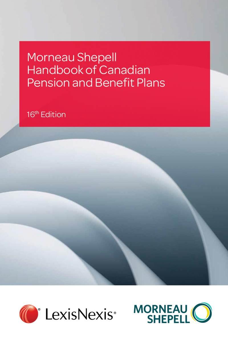 Morneau Shepell Handbook of Canadian Pension and Benefit Plans, 16th Edition