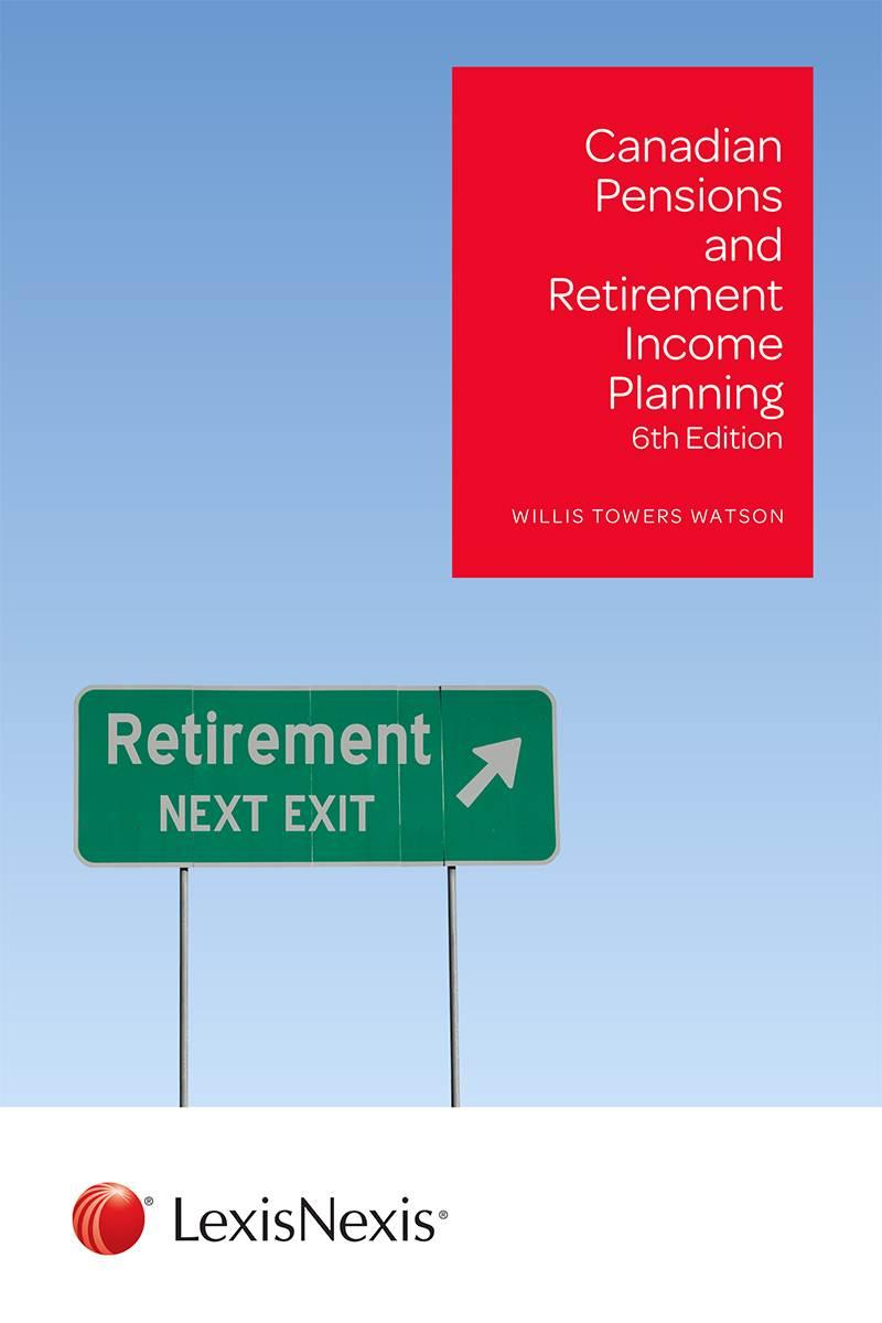 Canadian Pensions and Retirement Income Planning, 6th Edition