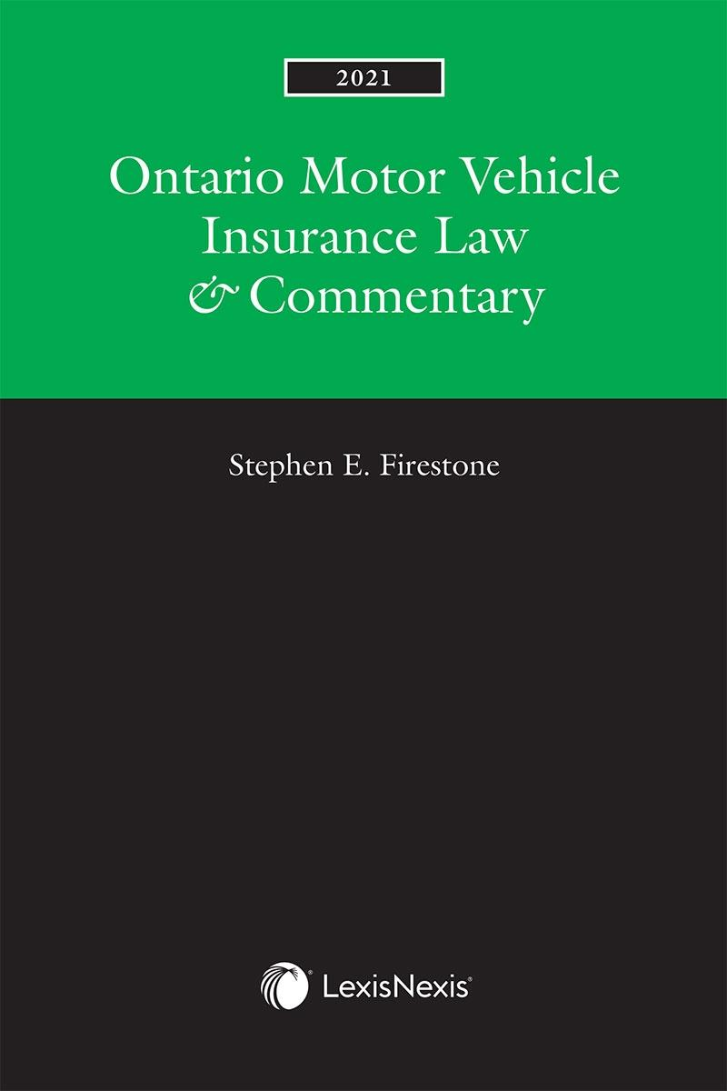 Ontario Motor Vehicle Insurance Law & Commentary, 2021 ...