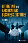 Litigating and Arbitrating Business Disputes cover