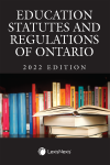 Education Statutes and Regulations of Ontario, 2022 Edition cover