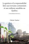 La gestion et la responsabilité liées aux terrains contaminés et milieux sensibles au Québec, 3e édition cover