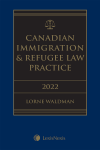 Canadian Immigration & Refugee Law Practice, 2022 Edition + E-Book cover