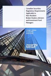 Canadian Securities Regulatory Requirements Applicable to Non-Resident Broker-Dealers, Advisers and Investment Fund Managers cover