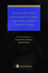 La crise des dettes souveraines et le droit : approches croisées Canada-Europe cover