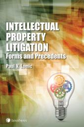 Intellectual Property Litigation: Forms and Precedents + CD cover