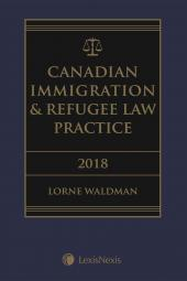 Canadian Immigration & Refugee Law Practice, 2018 Edition + E-Book cover
