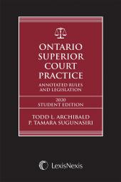 Ontario Superior Court Practice: Annotated Rules & Legislation, 2020 Edition – Student Edition + Annotated Small Claims Court Rules & Related Materials Volume + E-Book cover