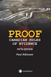 Proof – Canadian Rules of Evidence, 5th Edition cover