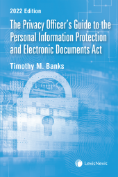 The Privacy Officer's Guide to the Personal Information Protection and Electronic Documents Act, 2022 Edition  cover