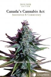 Canada's Cannabis Act: Annotation & Commentary, 2019/2020 Edition cover