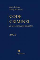 Code criminel et lois connexes annotés, édition 2022 cover