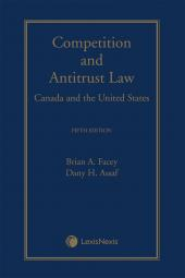 Competition and Antitrust Law – Canada and the United States, 5th Edition cover