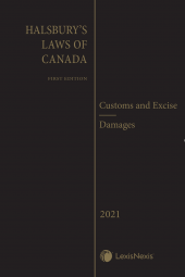 Halsbury's Laws of Canada – Customs and Excise (2021 Reissue) / Damages (2021 Reissue) cover