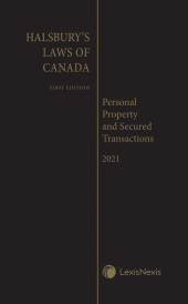 Halsbury's Laws of Canada – Personal Property and Secured Transactions (2021 Reissue) cover